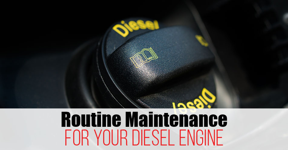 Routine Maintenance for Your Diesel Engine