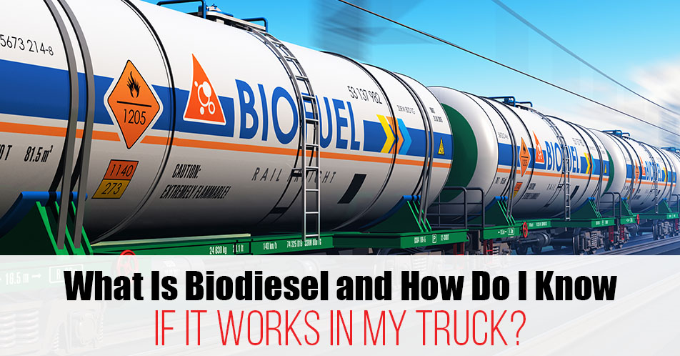 What Is Biodiesel and How Do I Know If It Works in My Truck?